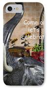 Come On Let's Celebrate IPhone Case by Kathy Clark