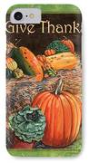 Give Thanks IPhone Case by Debbie DeWitt