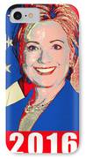 Hillary 2016 IPhone Case by Scarebaby Design