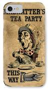 Mad Hatters Tea Party IPhone Case