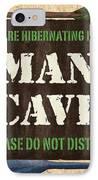 Man Cave Do Not Disturb IPhone Case by Debbie DeWitt