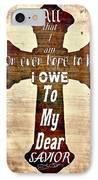 My Dear Savior IPhone Case by Michelle Greene Wheeler