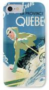 Poster Advertising Skiing Holidays In The Province Of Quebec IPhone Case by Canadian School