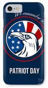 Remember 911 Patriots Day Poster IPhone Case by Aloysius Patrimonio