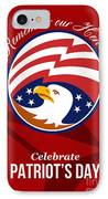 Remember Our Heroes Celebrate Patriots Day Poster IPhone Case by Aloysius Patrimonio