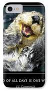 Sea Otter Motivational  IPhone Case by Fabrizio Troiani