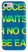 Success Waits For No One IPhone Case by Jera Sky