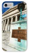 The Field Museum Sign In Chicago IPhone Case by Paul Velgos