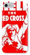 War Poster - Ww1 - Help The Red Cross IPhone Case by Benjamin Yeager