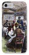 Railroad: Dining Car, 1880 IPhone Case