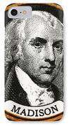 James Madison, 4th American President IPhone Case by Photo Researchers