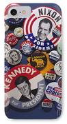 Campaign Buttons IPhone Case