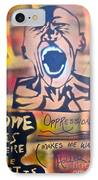 Oppression Makes Me Wanna Holler IPhone Case
