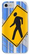 Pedestrian Crosswalk Sign In Business District IPhone Case by Gary Whitton