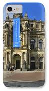 Semper Opera House - Semperoper Dresden IPhone Case by Christine Till