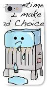 Sometimes I Make Bad Choices IPhone Case