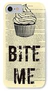 Cupcake Bite Me Typography IPhone 7 Case by Madame Memento