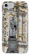 Martin Luther Monument Dresden IPhone Case by Christine Till