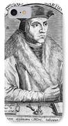 Sir Thomas More (1478-1535) IPhone Case by Granger