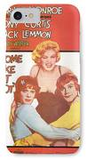 Some Like It Hot IPhone Case by Georgia Fowler