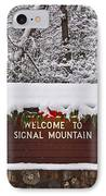 Welcome To Signal Mountain IPhone Case by Tom and Pat Cory