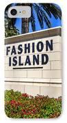 Fashion Island Sign In Newport Beach California IPhone Case