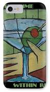 Martini Time - Within Reach IPhone Case