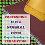 Pretending Normal Comedy Jokes Artistic Quote Images Textures Patterns Background Designs  And Colo Poster