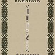 Brennan Written In Ogham Poster