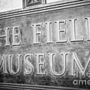 Chicago Field Museum Sign In Black And White Poster by Paul Velgos