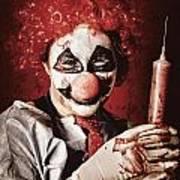 Crazy Medical Clown Holding Oversized Syringe Poster