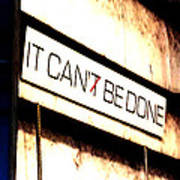 It Can Be Done  Poster by Mark Moore