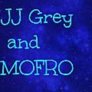 Jj Grey And Mofro Poster