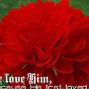 1 John 4 19 Floral Poster