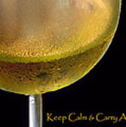 Keep Calm And Carry A Glass Of Wine Poster