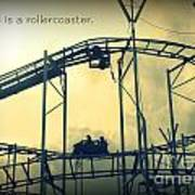 Life Is A Rollercoaster Poster