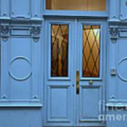 Paris Blue Door - Blue Aqua Romantic Doors Of Paris  - Parisian Doors And Architecture Poster