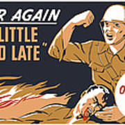 Too Little And Too Late - Ww2 Poster