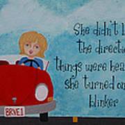 Turned On Her Blinker Poster by Brandy Gerber