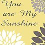 You Are My Sunshine Peony Flowers Poster