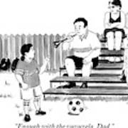 A Soccer-playing Little Girl Chastises Her Father Poster