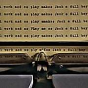 All Work And No Play Makes Jack A Dull Boy Poster