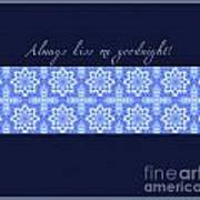 Always Kiss Me Goodnight Blue Poster