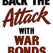 Back The Attack With War Bonds  Poster