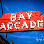 Bay Arcade Sign In Newport Beach Balboa Peninsula Poster