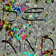 Be Kind Poster by Patricia Januszkiewicz
