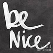 Be Nice Poster by Linda Woods