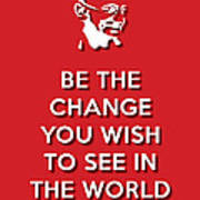 Be The Change Red Poster