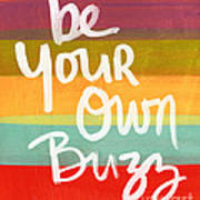 Be Your Own Buzz Poster by Linda Woods