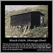 Black Pitch Storage Shed Poster